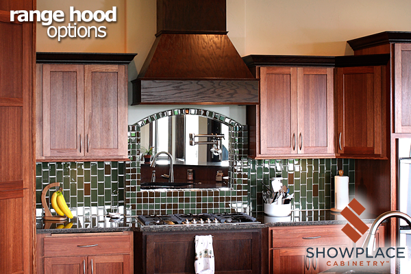 Range Hood Options | Showplace Cabinetry